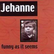 Jehanne – Funny as it seems