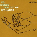 Ed Boekee Trio – Out of my hands