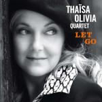 Thaïsa Olivia Quartet – Let Go
