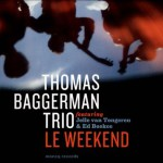 Thomas Baggerman trio – Le weekend